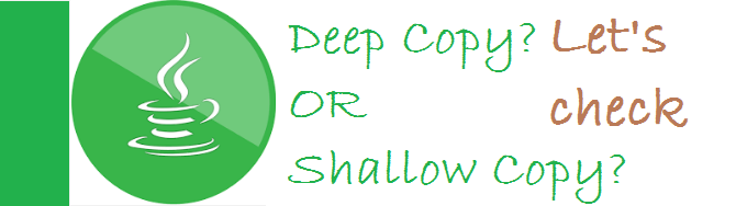 Deep Copy or Shallow Copy in Java – How to choose?