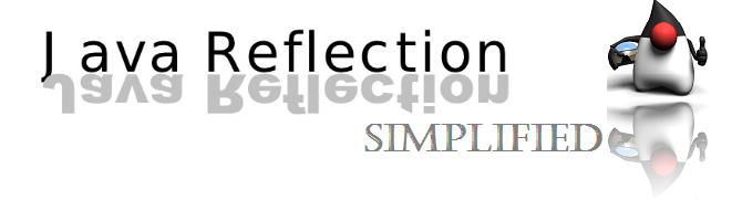 Java Reflection, Introspection and Customization – Simplified