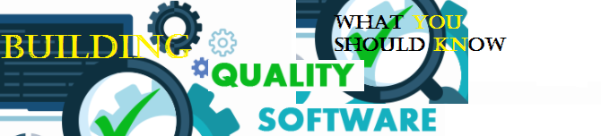 Want To Build a Quality Software? Let's Explore