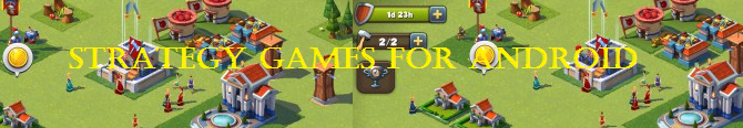 What Are The Best Strategy Games for Android?