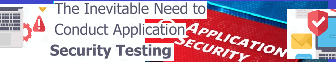 The Inevitable Need to Conduct Application Security Testing