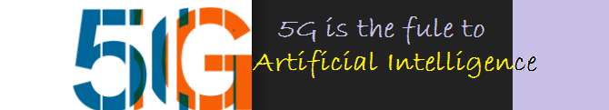 How 5G Will Provide the Fuel for AI ?