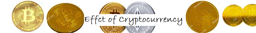 Effect of Cryptocurrency