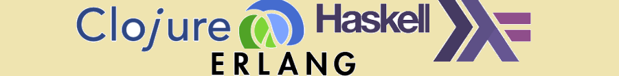 Clojure Haskell and Erlang