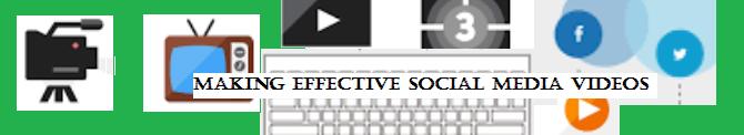 Tips to Create More Effective Social Media Videos