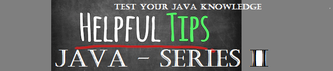 10 Java Tips – Series II