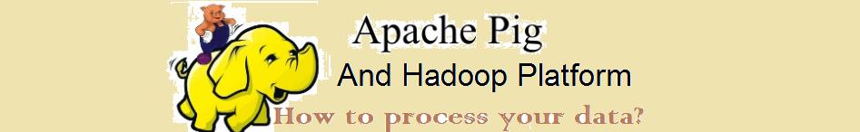 Apache Pig and Hadoop