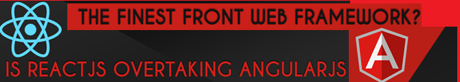 Is React JS overtaking AngularJS – The finest front web framework?