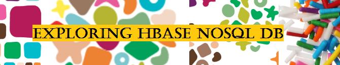Exploring HBase NoSQL DB