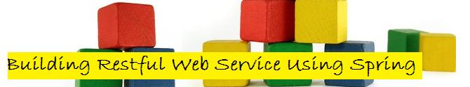 Building Restful web service using Spring?