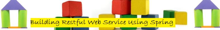 Building Restful Web Service Using Spring