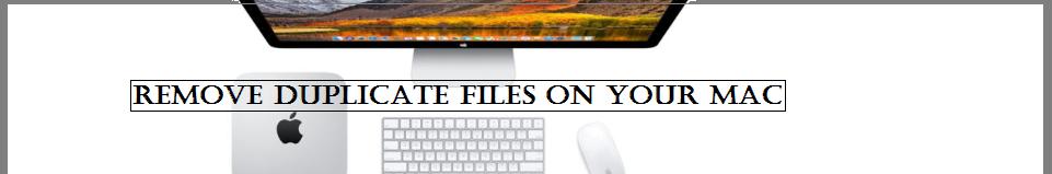 Remove duplicate files on Mac
