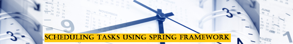 Scheduling tasks using Spring framework