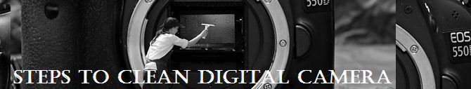 Steps to Clean a Digital Camera