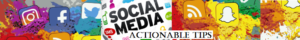 Actionable Social Media Tips