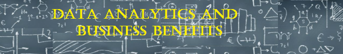 How Data Analytics Can Be Used For Business Benefits?