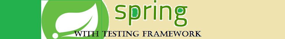 Spring with testing framework