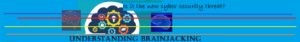 Brainjacking - New cyber security threat