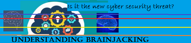 "New Cyber-Security Threat is ""Brainjacking"""