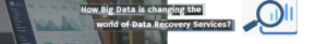 Big data and data recovery