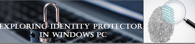 Exploring Identity Protector in Windows PC