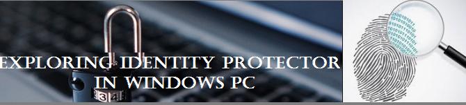 Exploring Identity Protector in Windows PC
