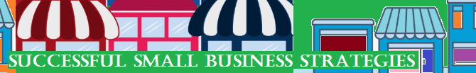 Effective Strategies to Successfully Build a Small Business