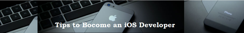 Tips to become as iOS developer