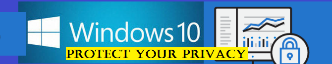 Steps To Protect Your Privacy in Windows 10