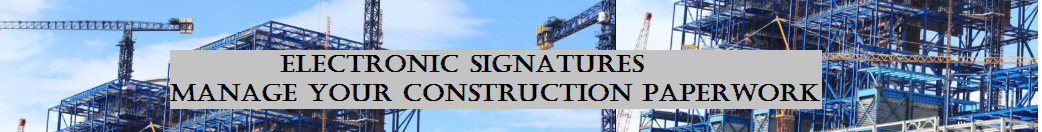 Electronic Signatures - Manage Your Construction Paperwork