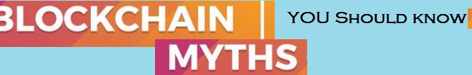 Do you know biggest blockchain myths?