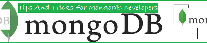 Tips And Tricks For MongoDB Developers