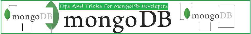 Tips And Tricks For MongoDB Developer
