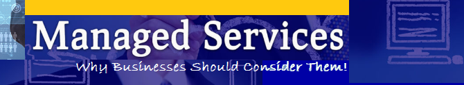 Managed Services – Why Businesses Should Consider Them!