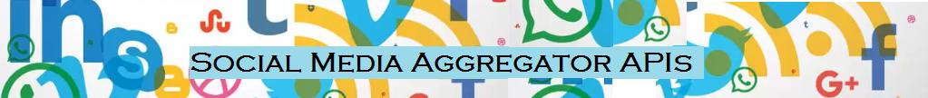 Social Media Aggregator APIs