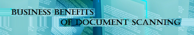 Business Benefits of Document Scanning