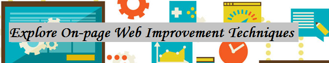 Explore On-page Web Improvement Techniques