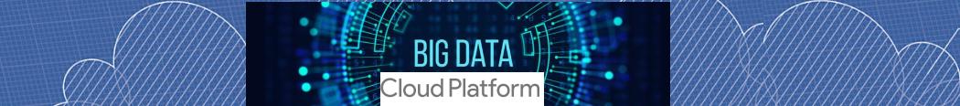 Big data on cloud platform