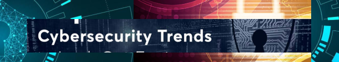 Interesting Cyber security Trends
