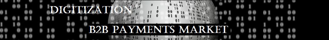 Digitization and B2B payments market