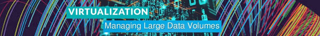 virtualization and complex large volume of data