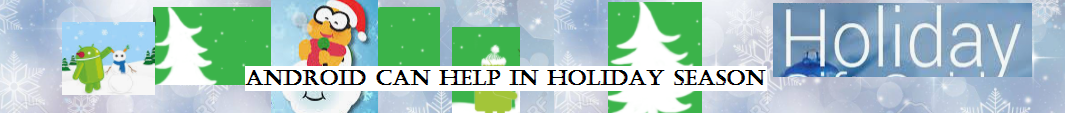 Android Can Help in Holiday Season