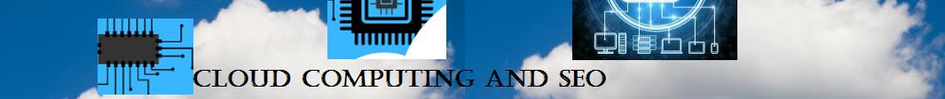 Cloud Computing and SEO
