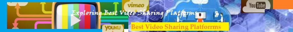 Best Video Sharing Platforms